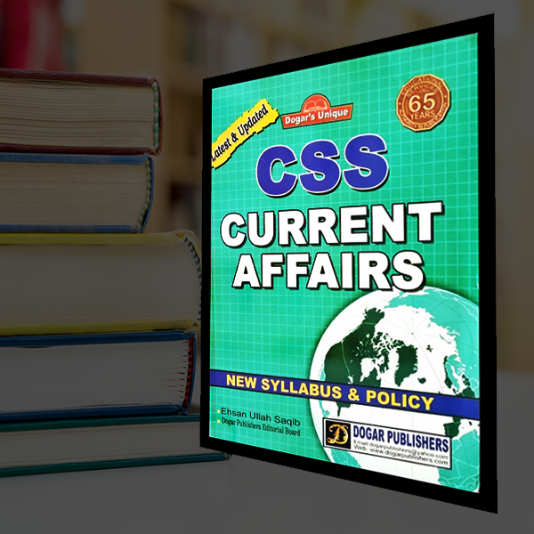 CSS Current Affairs Book by Dogar Publishers