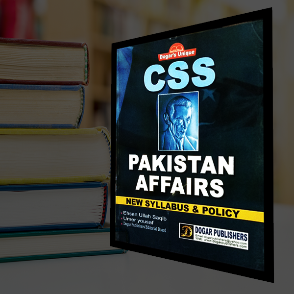 CSS Pakistan Affairs by Dogar Publishers